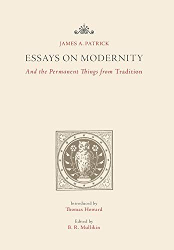 9781942786009: Essays on Modernity: And the Permanent Things from Tradition