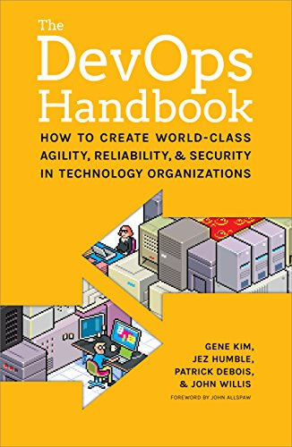 9781942788003: The Devops Handbook: How to Create World-Class Agility, Reliability, & Security in Technology Organizations: How to Create World-Class Agility, Reliability, and Security in Technology Organizations