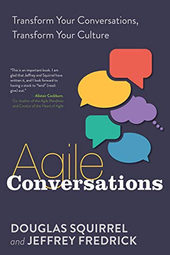 9781942788973: Agile Conversations: Transform Your Conversations, Transform Your Culture