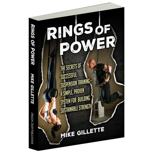 9781942812012: Rings of Power, The Secrets of Successful Suspension Training--A Simple, Proven System For Building Sustainable Strength