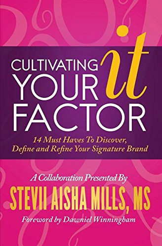 9781942838234: Cultivating Your IT Factor: 14 Must Have to Discover, Define and Refine Your Signature Brand