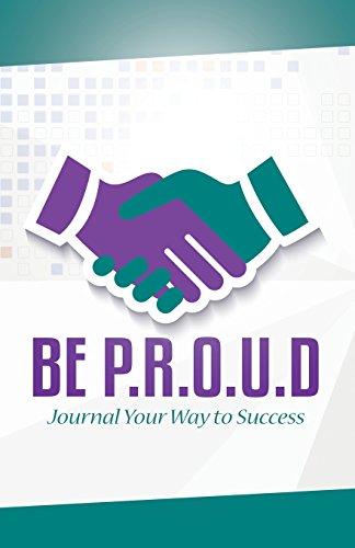 9781942838395: BE P.R.O.U.D: Journal Your Way to Success