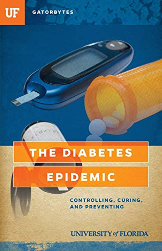 9781942852117: The Diabetes Epidemic: Controlling, Curing, and Prevention (Gatorbytes)