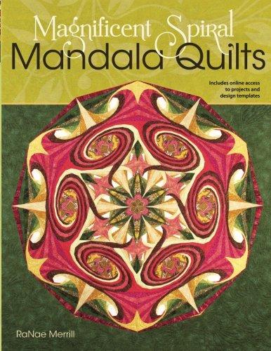 Magnificent Spiral Mandala Quilts: (2nd Edition): Merrill, RaNae