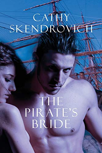 The Pirate's Bride: Cathy Skendrovich