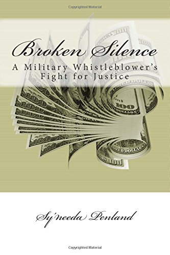 9781942863021: Broken Silence: A Military Whistleblower's Fight for Justice, a memoir by Sy'needa Penland