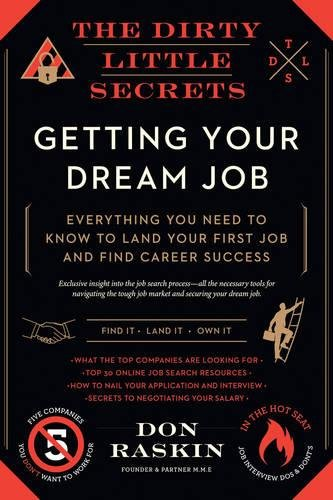 Dirty Little Secrets of Getting your Dream Job, The: Don Raskin