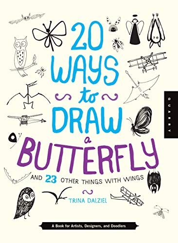 9781942875017: 20 Ways to Draw a Butterfly and 23 Other Things With Wings: A Book for Artists, Designers, and Doodlers