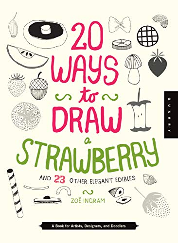 9781942875031: 20 Ways to Draw a Strawberry and 23 Other Elegant Edibles: A Book for Artists, Designers, and Doodlers