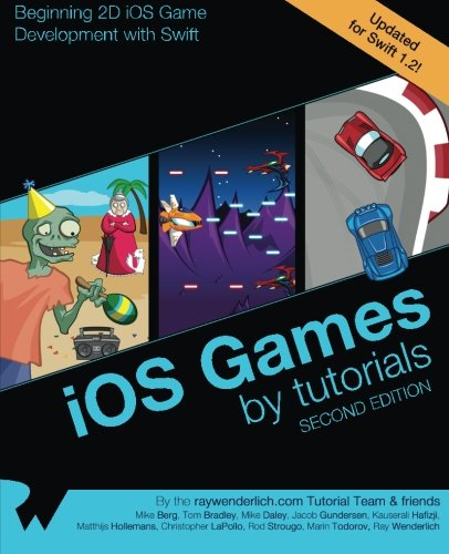 9781942878032: iOS Games by Tutorials: Second Edition: Updated for Swift 1.2: Beginning 2D iOS Game Development with Swift