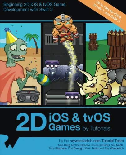 9781942878148: 2D iOS & tvOS Games by Tutorials: Beginning 2D iOS and tvOS Game Development with Swift 2