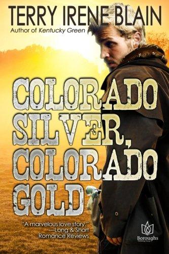 Colorado Silver, Colorado Gold: Blain, Terry Irene