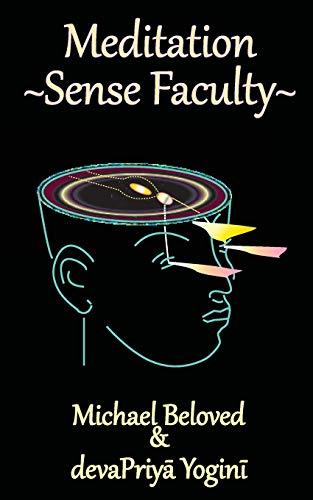 Meditation ~ Sense Faculty: Michael Beloved