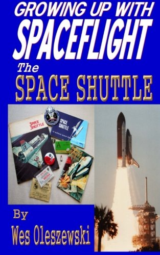 9781942898078: Growing up wit Spaceflight- Shuttle (Growing up with Spaceflight) (Volume 6)