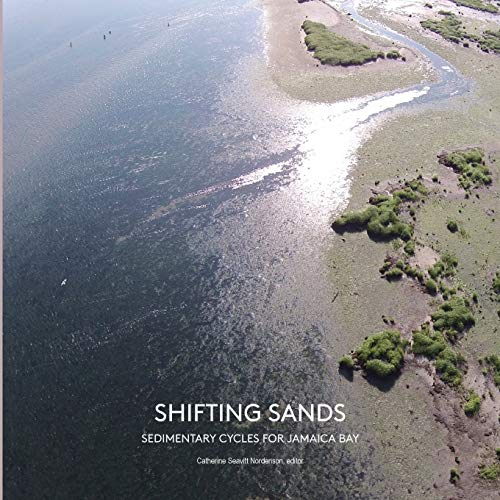 9781942900009: Shifting Sands: Sedimentary Cycles for Jamaica Bay