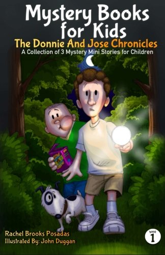 9781942915034: Mystery Books for Kids: The Donnie and Jose Chronicles; A Collection of 3 Mystery Mini Stories for Children (Volume 1)
