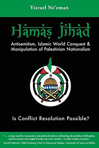 Hamas Jihad: Antisemitism, Islamic World Conquest and the Manipulation of Palestinian Nationalism: ...