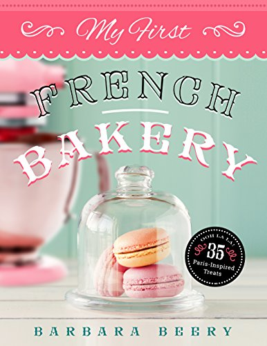 My First French Bakery: Beery, Barbara