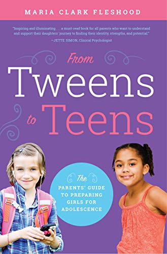 9781942934561: From Tweens to Teens: The Parents' Guide to Preparing Girls for Adolescence