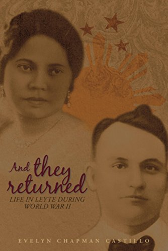 And They Returned: Life in Leyte During World War II: Evelyn Chapman Castillo