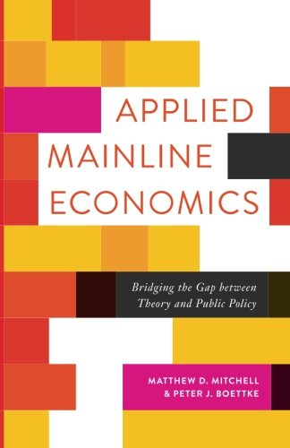 9781942951285: Applied Mainline Economics: Bridging the Gap between Theory and Public Policy (Advanced Studies in Political Economy)