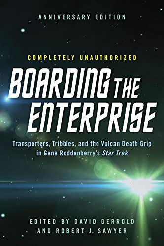 9781942952152: Boarding the Enterprise: Transporters,Tribbles, And the Vulcan Death Grip in Gene Roddenberry's Star Trek
