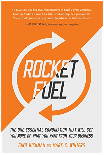 Rocket Fuel: The One Essential Combination That Will Get You More of What You Want from Your ...
