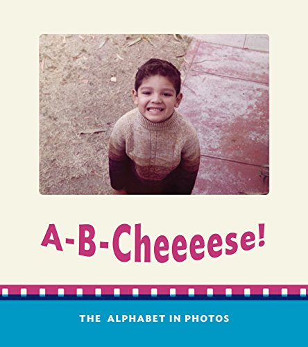 9781942953234: A-B-Cheeeese! The Alphabet in Photos