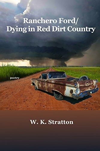 Ranchero Ford/Dying in Red Dirt Country: W.K. Stratton