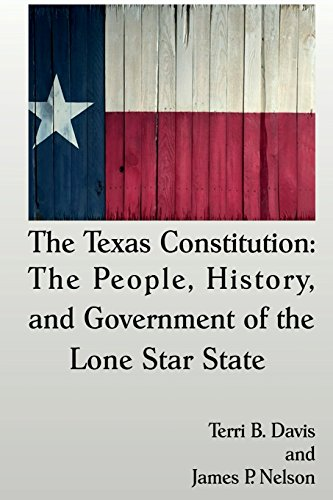The Texas Constitution: The People, History, and: Davis, Terri B.