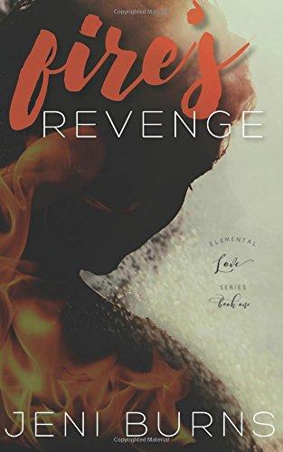 9781942964056: Fire's Revenge: Elemental Love Series