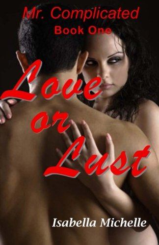 9781942981022: Mr. Complicated: Love or Lust (A Twist of Complicated Events Trilogy) (Volume 1)