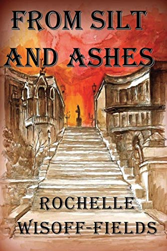 9781942981138: From Silt and Ashes: Sequel to Please Say Kaddish For Me