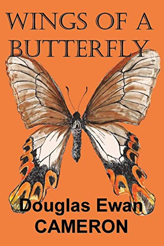 Wings of a Butterfly: Cameron, Douglas Ewan