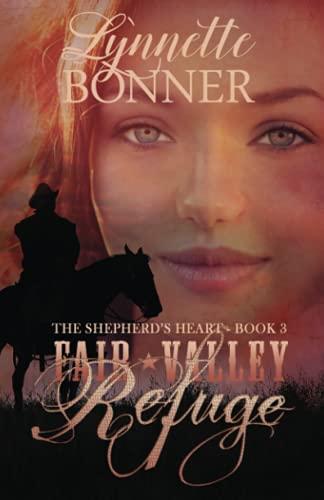 Fair Valley Refuge (The Shepherd's Heart) (Volume 3): Lynnette Bonner