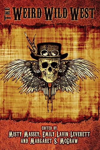 9781942990017: The Weird Wild West (The Weird and Wild Series)