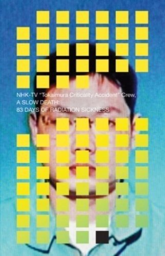 9781942993544: A Slow Death: 83 Days of Radiation Sickness