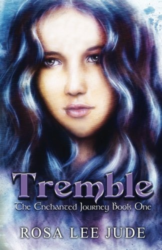 9781942994008: Tremble: The Enchanted Journey Book One (Volume 1)