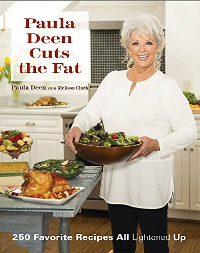 9781943016020: Paula Deen Cuts the Fat: 250 Favorite Recipes All Lightened Up