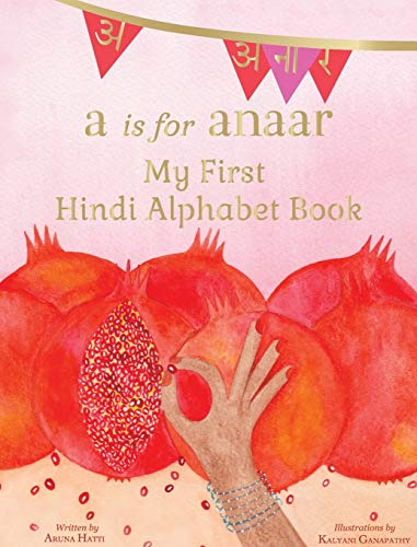 9781943018222: A is for Anaar: My First Hindi Alphabet Book (Hindi Edition)