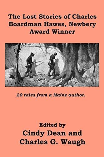 9781943022021: The Lost Stories of Charles Boardman Hawes, Newbery Award Winner