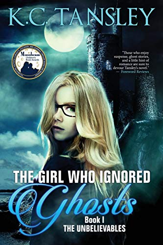The Girl Who Ignored Ghosts: K.C. Tansley