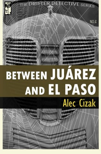 9781943035083: Between Juarez and El Paso (The Drifter Detective) (Volume 6)