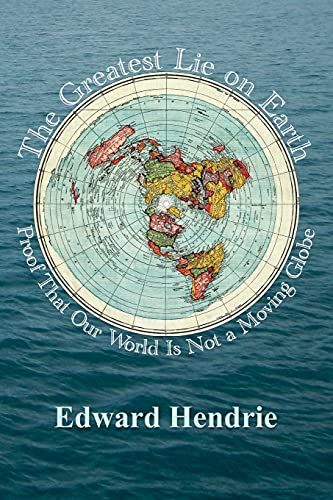 9781943056019: The Greatest Lie on Earth: Proof That Our World Is Not a Moving Globe