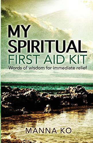 9781943060016: My Spiritual First Aid Kit: Words of Wisdom for Immediate Relief