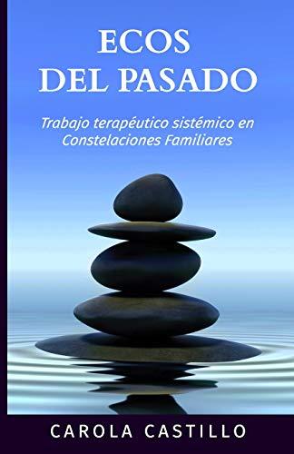 9781943083053: Ecos del pasado: Trabajo terapéutico sistémico en constelaciones familiares