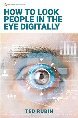 9781943090686: How to Look People in the Eye Digitally