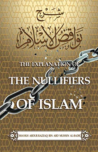 9781943090860: The Explanation of the Nullifiers of Islam