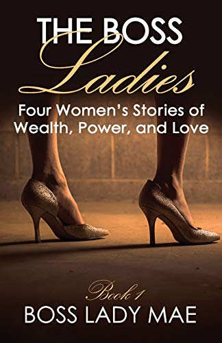 9781943093137: Urban Fiction: The Boss Ladies: Four Women's Stories of Wealth, Power, and Love