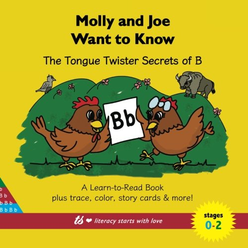 Molly and Joe Want to Know: The Tongue Twister Secrets of B: Learn to Read Series (Plus Trace &...